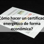 como hacer un certificado energético