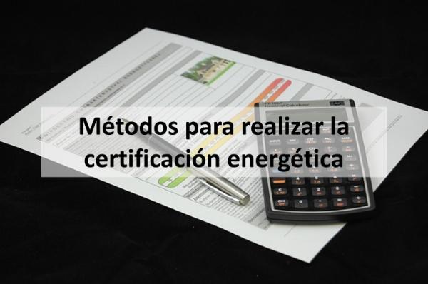 metodos para realizar la certificacion energetica