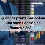 ¿Con los prestamos online una buena opción de financiación?