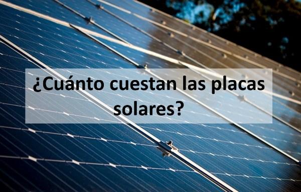 Cuánto cuestan las placas solares